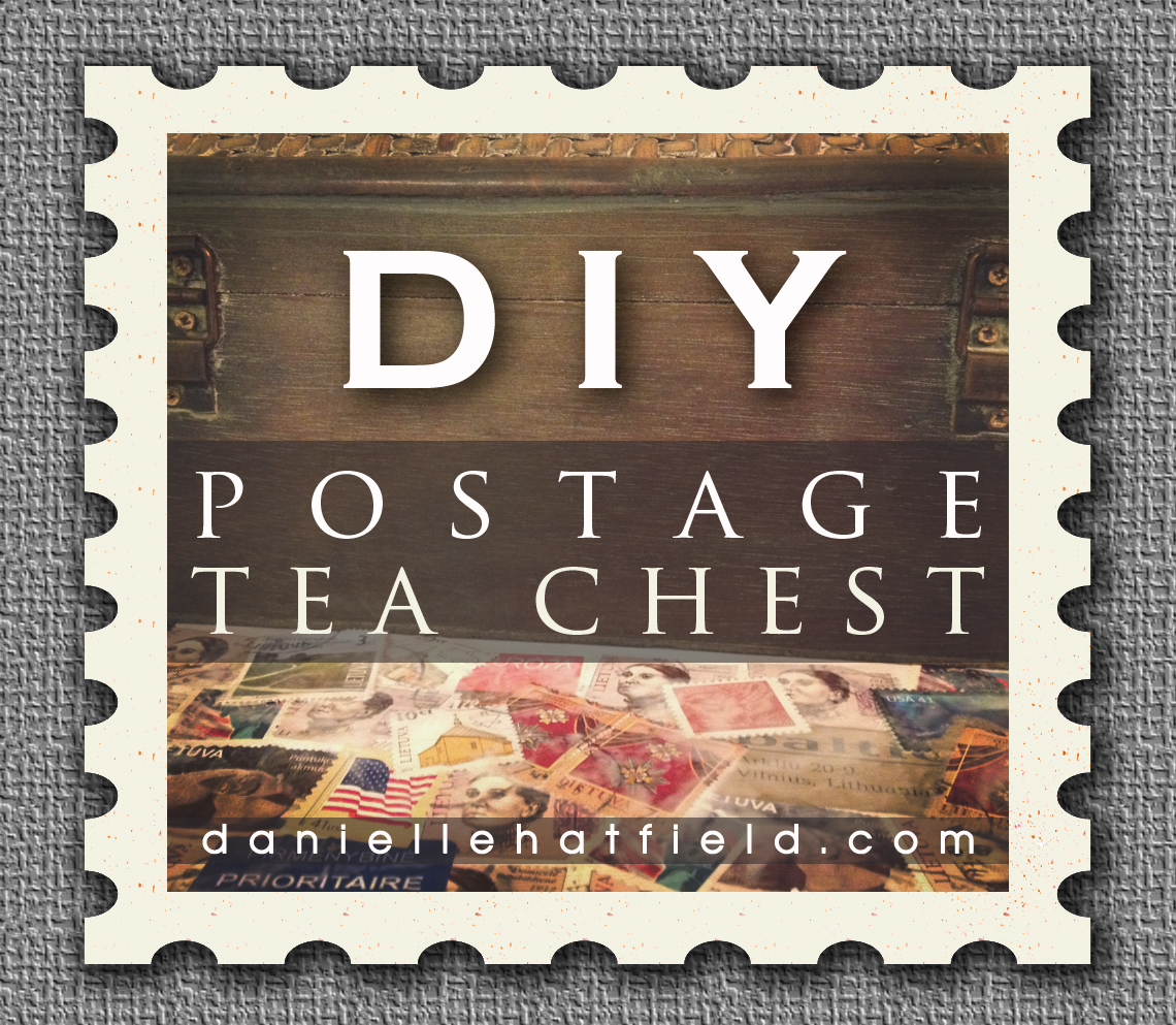 Danielle Hatfield's DIY Postage Tea Chest