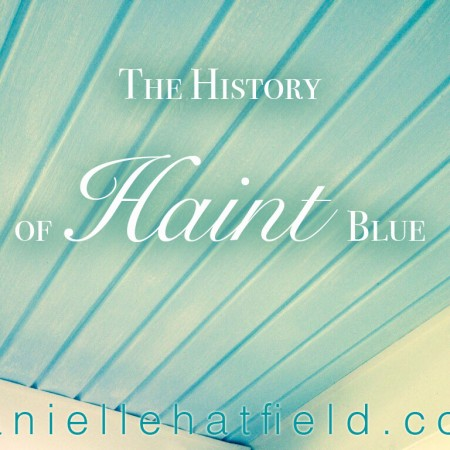 The History of Haint Blue